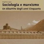 Angelina Lopez: Sociologia e marxismo. Un dibattito negli anni Cinquanta