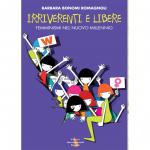 """Lidia Campagnano: Perchè leggere il libro """"Irriverenti e libere. Femminismi nel nuovo millennio"""""""
