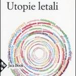 """Valerio Romitelli: Le """"utopie letali"""" che si aggirano per il mondo, secondo Carlo Formenti"""