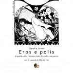 Claudia Zironi: Eros e polis, poesie illustrate da Alberto Cini