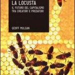 Geoff Mulgan: Il futuro del capitalismo tra creatori e predatori