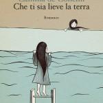 Camilla de Concini: Che ti sia lieve la terra