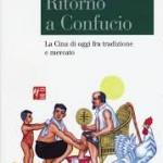 Amina Crisma: Ritorno a Confucio. Un libro sulla Cina d'oggi, fra tradizione e mercato