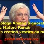 Amalia Signorelli: Renzi si comporta come un capo scout. Un cretino vestito da bambino