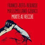 Bruno Giorgini: Morte ai vecchi. Un libro ribelle