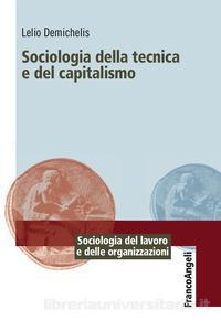 Lelio Demichelis: Sociologia della tecnica e del capitalismo