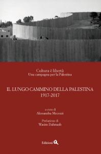 Alessandra Mecozzi: Il lungo cammino della Palestina (1917-2017)