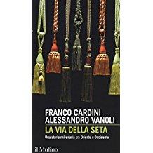 """Il 17 gennaio a Bologna presentazione di """"La via della seta"""" di Franco Cardini e Alessandro Vanoli"""