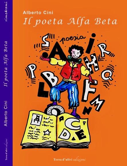 Alberto Cini: Il poeta Alfa Beta