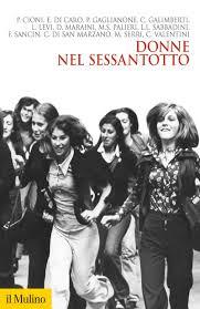 Silvana Mazzocchi: Quelle donne nel sessantotto rigenerate nel femminismo