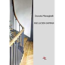 """Amina Crisma: Rifrazioni di un luogo. """"Rue Lucien Sampaix"""" di Donata Meneghelli"""