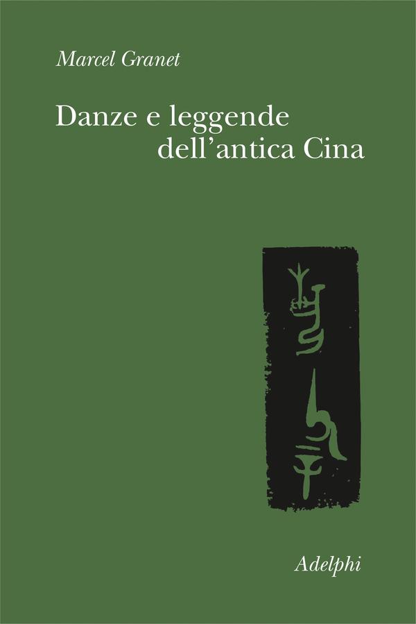 """Maurizio Scarpari: La pubblicazione di """"Danze e Leggende dell'antica Cina"""" di Marcel Granet"""
