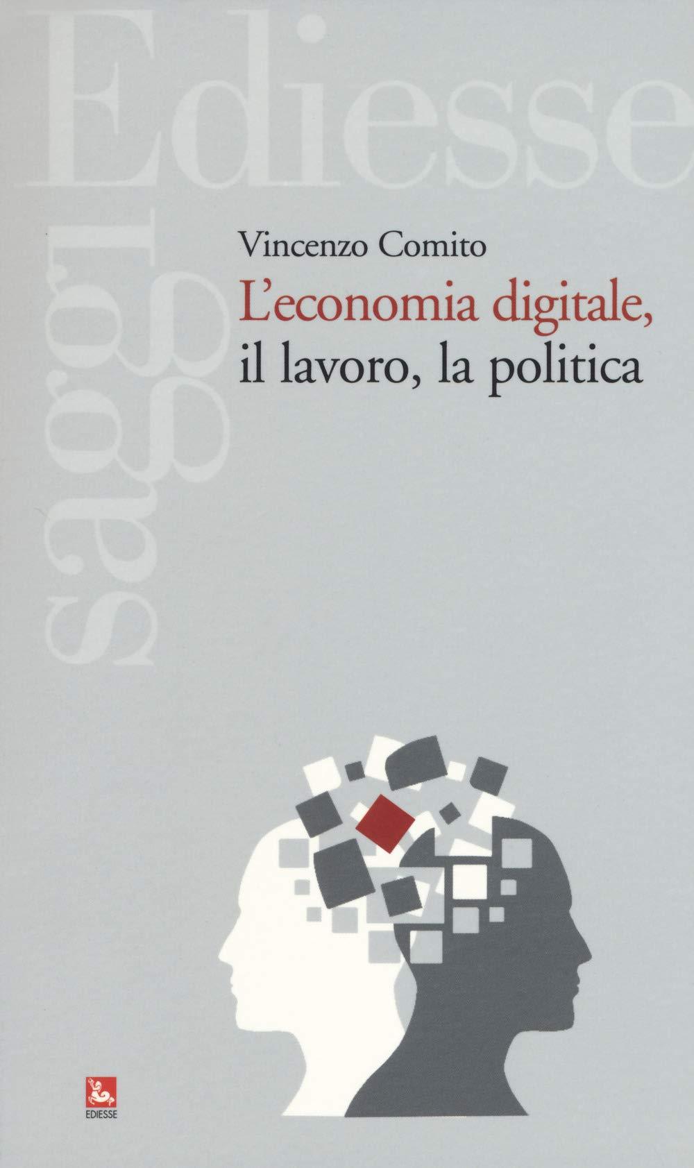 Vincenzo Comito: L'economia digitale, il lavoro, la politica