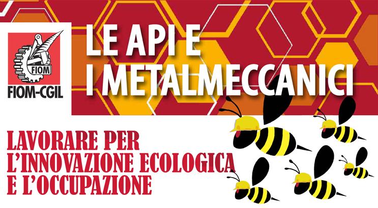 Fiom Cgil: Le api e i metalmeccanici
