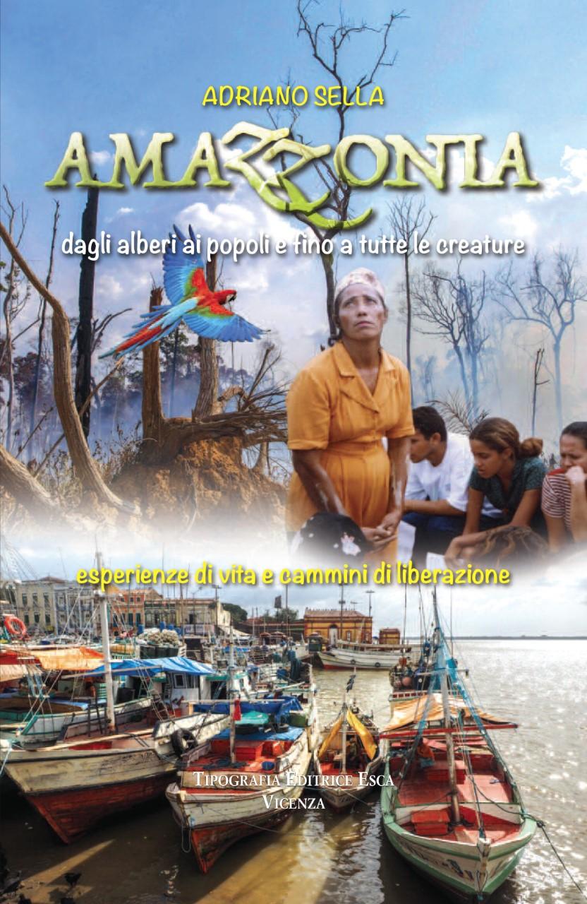 Adriano Sella: Dodici anni in Amazzonia