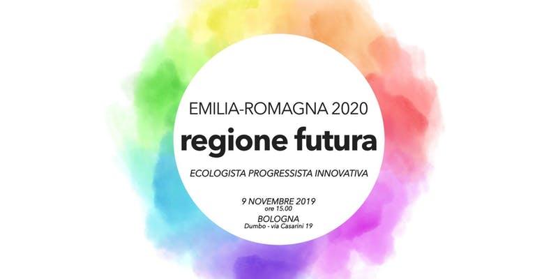 Invito per il 9 novembre 2019 a Bologna: REGIONE FUTURA ecologista progressista innovativa