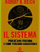 """Massimo Canella: Invito alla lettura 3. Robert B. Reich: """"Il sistema"""""""
