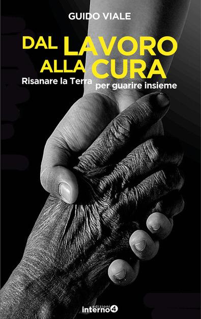 Bruno Giorgini:  Dal LAVORO alla CURA. Un libro di Guido Viale
