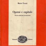 Rita di Leo: Rileggere Operai e capitale di Tronti