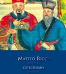Antonio Olmi: Una nuova traduzione italiana del Catechismo di Padre Matteo Ricci