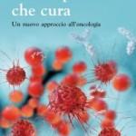 Ivan Cavicchi e Gian Mauro Numico : La complessità che cura. Un nuovo approccio all'oncologia