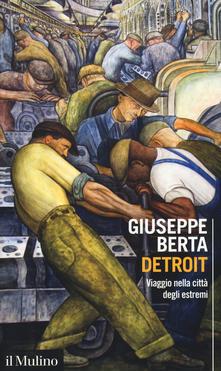 Francesco Garibaldo: Recensione del libro di Giuseppe Berta su Detroit