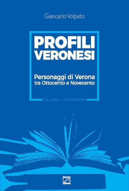 Aldo Ridolfi: Biografie dentro la storia. Per una lettura dei Profili Veronesi di Giancarlo Volpato