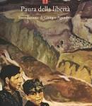 Massimo Canella: Invito alla lettura 5. Carlo Levi. Paura della libertà (1946)